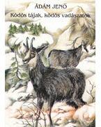 Ködös tájak, ködös vadászatok (dedikált) - Ádám Jenő