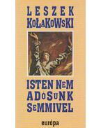 Isten nem adósunk semmivel - Kolakowski, Leszek