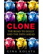 Clone, The Road to Dolly and the Path Ahead - KOLATA, GINA