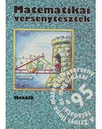 Matematikai versenytesztek - Koleszár Edit, Csepcsányi Éva, Nagy Tibor, Dr. Palotainé Böröczki Mária, Janics Zsuzsa, Csordás Mihály