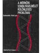 A mérnöki stabilitáselmélet különleges problémái - Kollár Lajos