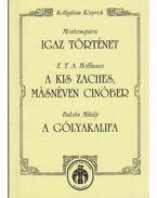 Igaz történet - A kis Zaches, másnéven Cinóber - A gólyakalifa - Babits Mihály, Montesquieu, E. T. A. Hoffmann