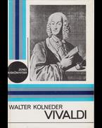 Vivaldi. (A szerző által dedikált.) - Kolneder, Walter