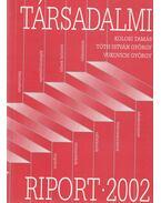 Társadalmi Riport 2002 - Kolosi Tamás, Tóth István György, Vukovich György