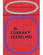 Dr. Csibráky szerelmei - Kolozsvári Grandpierre Emil