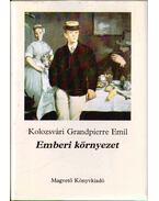 Emberi környezet - Kolozsvári Grandpierre Emil