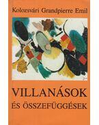 Villanások és összefüggések (dedikált) - Kolozsvári Grandpierre Emil