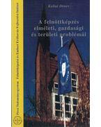 A felnőttképzés elméleti, gazdasági és területi problémái - Koltai Dénes
