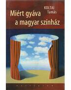 Miért gyáva a magyar színház - Koltai Tamás
