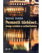 Nemzeti történet, avagy színház a cethal hátán - Koltai Tamás