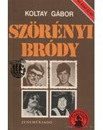 Szörényi Bródy - Koltay Gábor