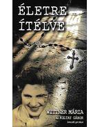 Életre ítélve (Dedikált) - Koltay Gábor, Wittner Mária