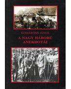 A nagy háború anekdotái - Komáromi János