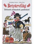 Betyárvilág - Komjáthy István, Dóka Péter