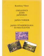 Cselgáncs, judo Japánban / Japán versek / Japán tündérvilága és mai életük - Komlóssy Viktor