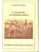 A salaktól az üvegpalánkig (dedikált) - Komondi Gábor