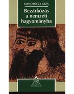 Bezárkózás a nemzeti hagyományba - Komoróczy Géza