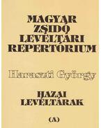 Magyar zsidó levéltári repertórium I/A-B - Komoróczy Géza, Haraszti György