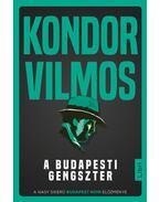 A budapesti gengszter - Kondor Vilmos