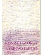 A városalapító - Konrád György