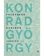 Falevelek szélben - Ásatás 1. - Konrád György