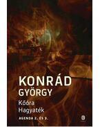 Kőóra - Hagyaték - Konrád György