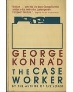 The Case Worker - Konrád György