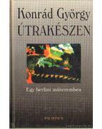 Útrakészen - Konrád György