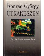 Útrakészen (dedikált) - Konrád György