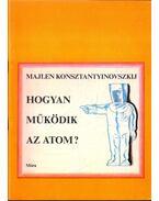 Hogyan működik az atom? - Konsztantyinovszkij, Majlen