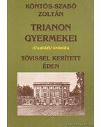Trianon gyermekei - Tövissel kerített éden - Köntös-Szabó Zoltán