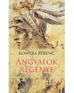 Angyalok regénye - Kontra Ferenc