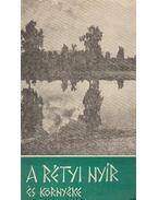 A rétyi nyír és környéke - Kónya Ádám, Kovács Sándor