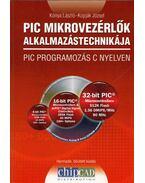 PIC mikrovezérlők alkalmazástechnikája - PIC programozás C nyelven - Kónya László, Kopják József