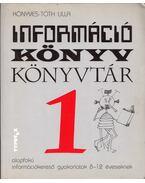 Információ - Könyv - Könyvtár 1. - Könyves-Tóth lilla