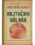 Majthényi Kálmán I-II. (egy kötetben) - Koós Hutás Gergely