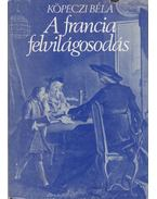 A francia felvilágosodás - Köpeczi Béla