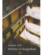 Morbusz és hungarikum (dedikált) - Koppány Zsolt