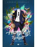 Hungary by night -Így mulat a magyar elit - Kordos Szabolcs