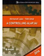 A controlling alapjai - Körmendi Lajos, Tóth Antal