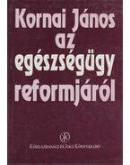 Az egészségügy reformjáról - Kornai János
