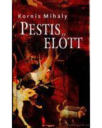 Pestis előtt - Kornis Mihály