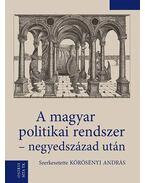 A magyar politikai rendszer - negyedszázad után - Körösényi András