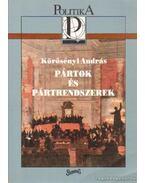 Pártok és pártrendszerek - Körösényi András