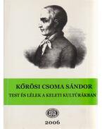 Test és lélek a keleti kultúrákban - Kőrösi Csoma Sándor