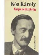 A gálok / Varju nemzetség / Budai Nagy Antal históriája - Kós Károly