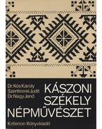 Kászoni székely népművészet - Kós Károly, Nagy Jenő, Szentimrei Judit