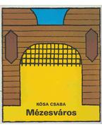 Mézesváros - Kósa Csaba