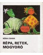Répa, retek, mogyoró - Kósa Csaba