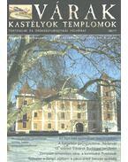 Várak, kastélyok, templomok 2006. december - Kósa Pál (szerk.)